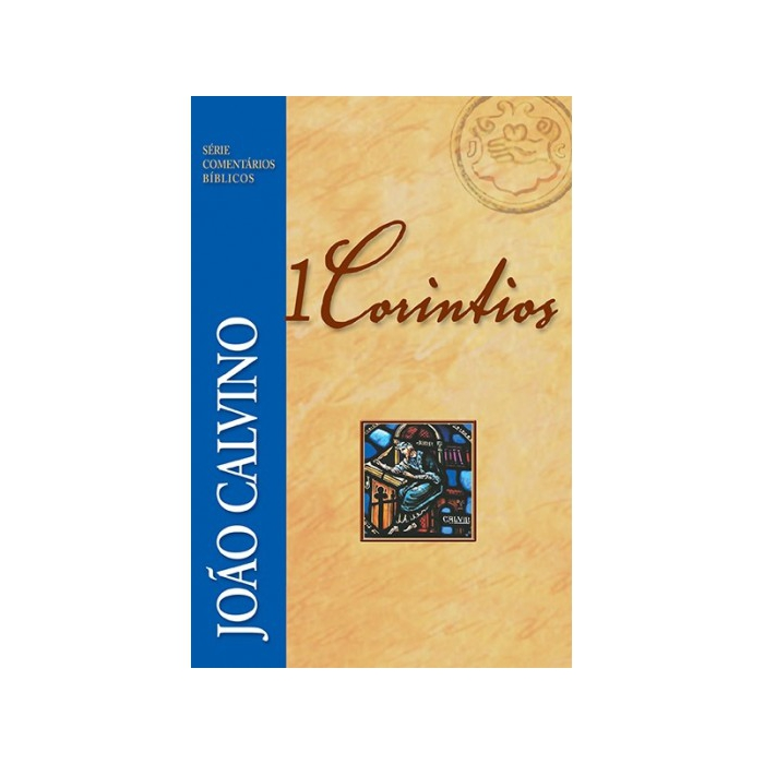 1 CORÍNTIOS - JOÃO CALVINO - FIEL Editora Fiel