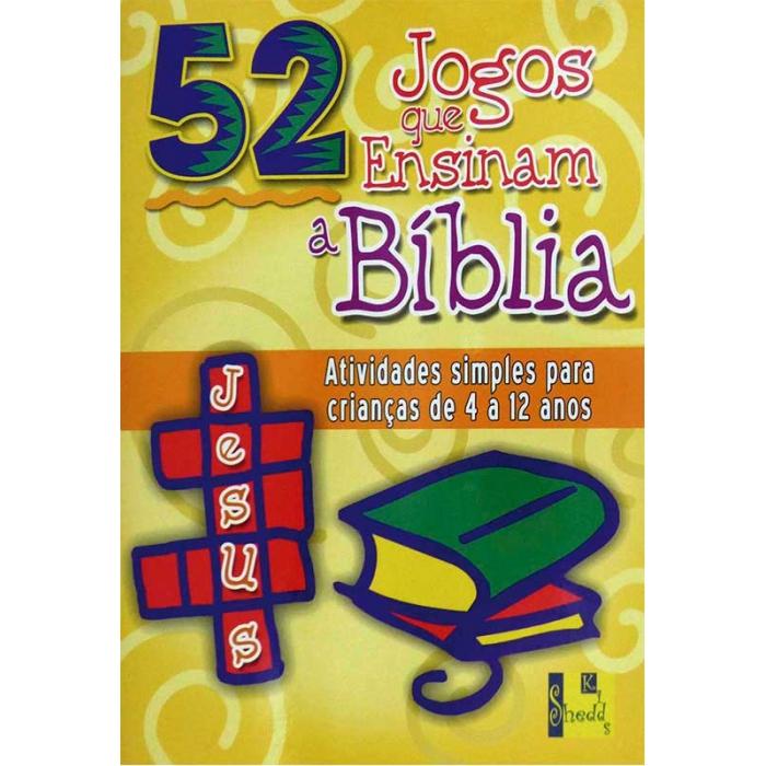 52 JOGOS QUE ENSINAM A BIBLIA - Editora Shedd Publicações