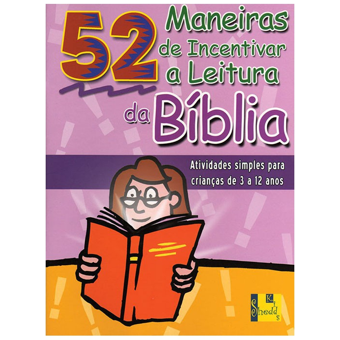 52 MANEIRAS DE INCENTIVAR A LEITURA DA BIBLIA - Nancy S. Williamson - Editora Shedd Publicações