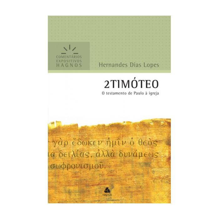 2 TIMÓTEO - HERNANDES DIAS LOPES - HAGNOS Editora Hagnos