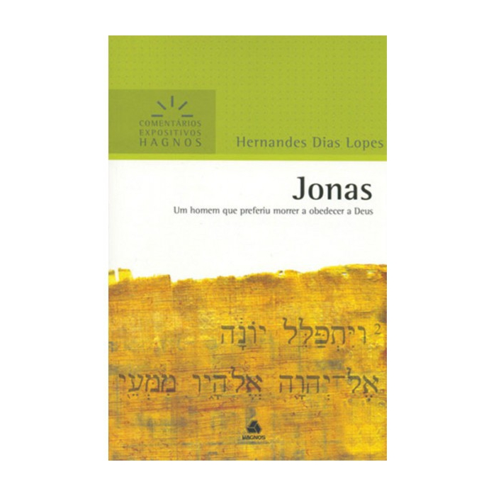 COMENTÁRIOS EXPOSITIVOS - JONAS - Hernandes Dias Lopes - Editora Hagnos