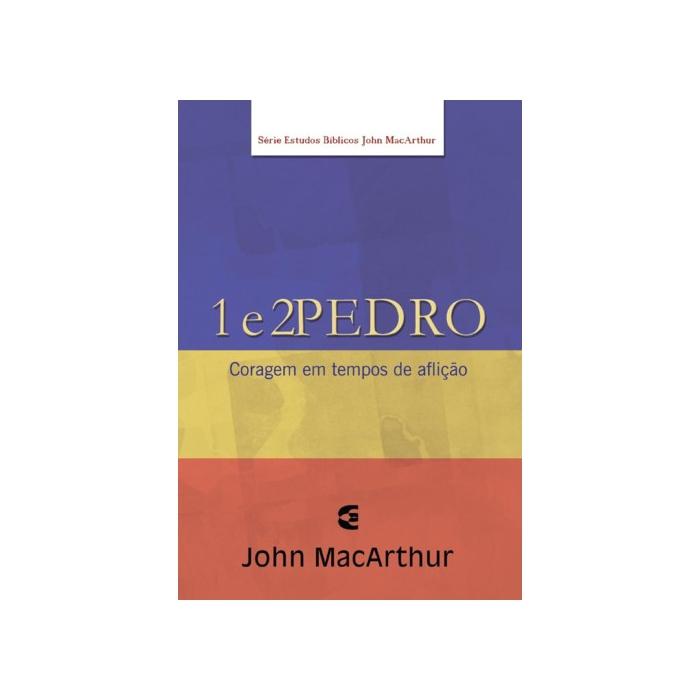 1 E 2 PEDRO - JOHN MAcARTHUR - CULTURA CRISTÃ Editora Cultura Cristã